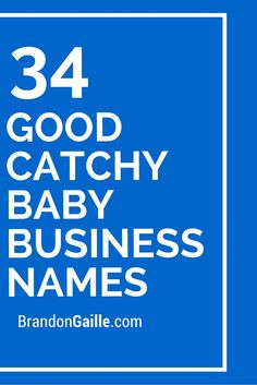 34 Good Catchy Baby Business Names