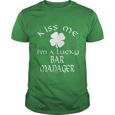 Kiss Me I'm A Lucky Bar Manager Saint Patrick's Day T-Shirt, Hoodie Bar Manager