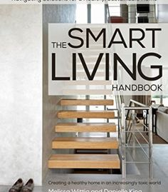 The Smart Living Handbook Creating A Healthy Home In An Increasingly Toxic World PDF
