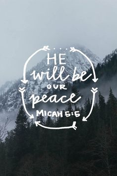 "Micah 5:5 ""He will be our peace!"" [Credit: http://perpetual-grace.tumblr.com/portfolio]"
