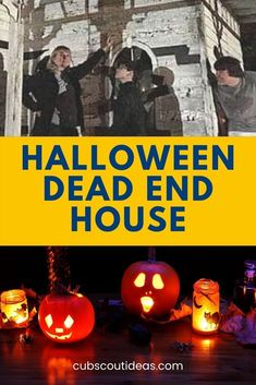 "Halloween Dead End house Cub Scout skit is fun for October den and pack meetings! Your Cub Scouts will love acting out this and other fun 5 ""creepy"" skits. Cub Scout Skits, Cub Scout Activities, Fun Activities, Pack Meeting, Dead Ends, Cub Scouts, Pumpkin Carving, Cubs, Creepy"