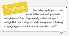 Wel opeten voor het verteerd is! #faaltaal  (Met dank aan Fieke van der Perk!)