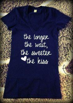 longer the wait sweeter the kiss. military tshirt clothing. usmc usaf navy army uscg. $25.00, via Etsy.