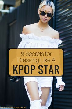 9 Secrets to Dressing Like a KPOP Star!  We all look at KPOP stars and think they are some type of god, but in reality YOU too can get the look of an idol! Now follow these steps and practice your look like you would with any craft!