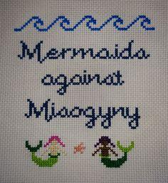 Mermaids Against Misogyny cross stitch.