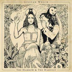 GILLIAN WELCH \\ The Harrow & the Harvest