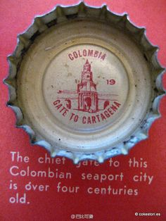 1962 Tour the World with Coke Cap #19 Colombia – Gate to Cartagena: The chief gate to this Colombian seaport city is over four centuries old.