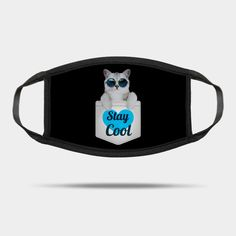 Stay Cool Cat Design - Stay Cool - Mask | TeePublic Cool Masks, Cat Mask, Masks For Sale, Stay Cool, Cat Design, Cool Stuff, Cats, Cool Cats, Cool Things
