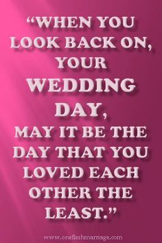 when you look back on your wedding day may it be the day