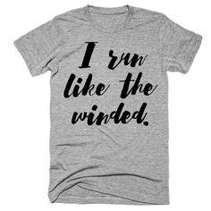 I run like the winded t-shirt