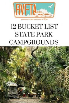 Top 12 Bucket List State Park Campgrounds in the USA that you should plan on visiting during your RV adventures. These are showstoppers. #campinglocations