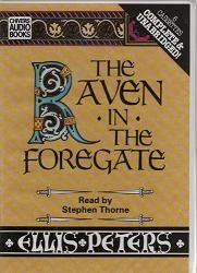 The Raven in the Foregate written by Ellis Peters performed by Stephen Thorne on Cassette (Unabridged)