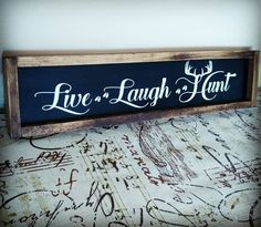 Woodworking Projects For Kids Live Laugh Love Hunt framed wood sign Kids Woodworking Projects, Wood Projects For Beginners, Woodworking Bed, Wood Working For Beginners, Popular Woodworking, Woodworking Equipment, Woodworking Software, Youtube Woodworking, Woodworking Patterns
