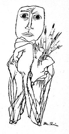 My old teacher once said, nobody draws a chair like Ben Shahn.    - Richard Merkin, RISD 1985    Ben  Sh ahn      ...