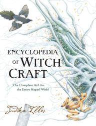 Encyclopedia of Witch Craft - Judika Illes