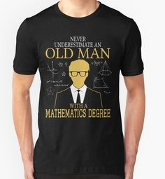 Never Underestimate An Old Man With A Mathematics Degree by Elizabeth Prestridge