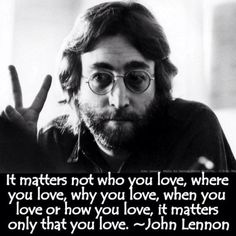 "John Lennon sounding alot like Jesus- It's about who and how you ""love""...--Um-hum :)"