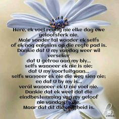Prayer Quotes, Bible Quotes, Bible Verses, I Love You God, Afrikaanse Quotes, Special Quotes, Godly Woman, Deep Thoughts, Prayers