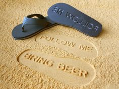 Follow Me Bring Beer sandals leave a convenient trail of imprints for all those wonderful people who possess too much beer. GetdatGadget.com/attract-right-crowd-follow-bring-beer-sandals/