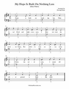 Free Piano Arrangement Sheet Music – My Hope Is Built On Nothing Less Easy Piano Songs, Easy Piano Sheet Music, Music Sheets, Piano Music, Music Lyrics, Music Songs, Reading Sheet Music, Piano Lessons For Kids, Hymns Of Praise