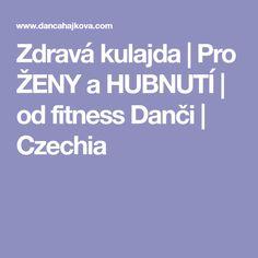 Zdravá kulajda   Pro ŽENY a HUBNUTÍ   od fitness Danči   Czechia Fitness, Keep Fit, Health Fitness, Rogue Fitness, Gymnastics