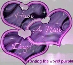 Purple-Have a nice day Purple Love, All Things Purple, Shades Of Purple, Deep Purple, Pink Purple, Purple Hearts, Purple Stuff, Beautiful Images, Beautiful Day