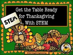 Engineer the Thanksgiving Table with STEM.Need a quick STEM lesson this month? Challenge your students to create a table using newspapers.  Can it also hold weight? Students will use their critical thinking and cooperative strategies as well as apply structural and material engineering and measurement skills.T