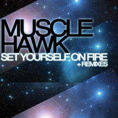 """""""Set Yourself On Fire"""" by Muscle Hawk was added to my Carro playlist on Spotify"""