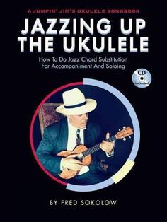 Jazzing Up the Ukulele: How to Do Jazz Chord Substitution for Accompaniment and Soloing