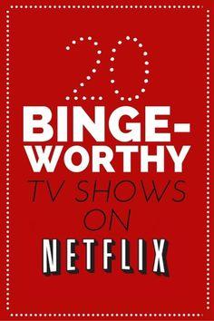 20 Binge-Worthy Shows on Netflix