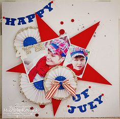 Thoughts of a Cardmaking Scrapbooker!: Happy Fourth of July! by Michele Kovack