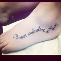 """I'll never walk alone"" dog tattoo! Omg love!!"