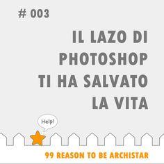 """#99Reasons to #BeArchiStar: """"IL LAZO DI PHOSHOP TI HA SALVATO LA VITA"""""""