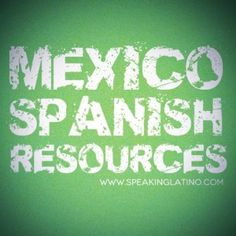 Resources to Learn Mexican Spanish Slang by Speaking Latino