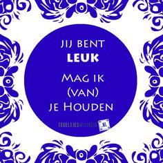 Jij bent Leuk! #leuk #houden Leuke tegeltjeswijsheid. . Volg en pin ons. Een leuk cadeautje nodig? Op www.tegeltjeswijsheid.nl maak je je eigen tegeltje of kies je een van onze spreuktegeltjes #tegeltjeswijsheid #quote #grappig #tekst #tegel #oudhollands #dutch #wijsheid #spreuk #gezegde #cadeau #tegeltje #wise #humor #funny #hollands #dutch #spreuken #citaten #spreuktegel
