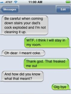 Auto-correct!  OMFG!  I HURT myself laughing at that one!  LMFAO!!!