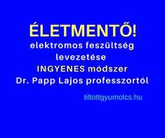 EGÉSZségünk védelmére több szinten kell figyelmet fordítanunk. A fizikai szint nem kérdés. Az elektroszmog és a szellemi energiák, entitások elleni védelem szükségessége nem közismert. Most itt Dr. Papp Lajos professzor magyaráz el egy életmentő elektromos feszültség levezető módszert, én pedig egy tapasztalatomat a felfekvési seb gyógyulásáról.