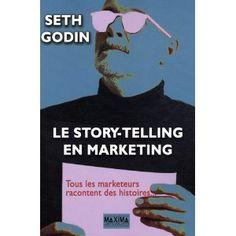 Le story-telling en marketing : Tous les marketeurs racontent des histoires... - tout bon marketeur devrait savoir raconter des histoires... non ?