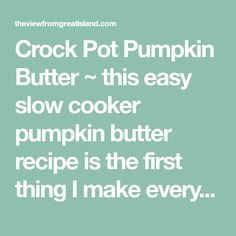 Crock Pot Pumpkin Butter ~ this easy slow cooker pumpkin butter recipe is the first thing I make every fall ~ it makes the kitchen smell amazing!