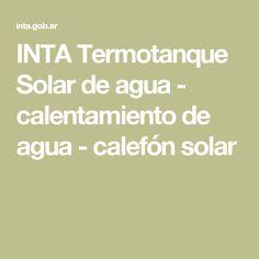 INTA Termotanque Solar de agua - calentamiento de agua - calefón solar