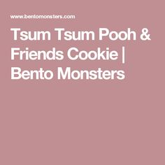 Tsum Tsum Pooh & Friends Cookie | Bento Monsters
