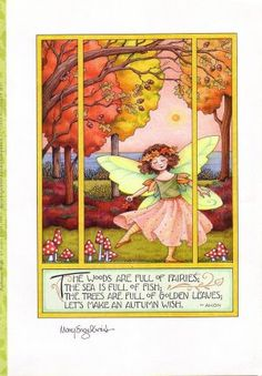 """""""The Woods Are Full Of Fairies"""" ~ Mary Engelbreit"""