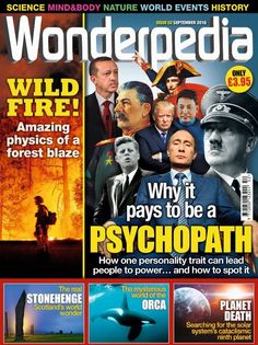 In This Issue:  Why it pays to be a Psychopath - How one personality trait can…