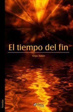 EL TIEMPO DEL FIN - Sergio Aubert - Novelas