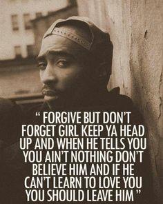 Don't forget girl keep ya head up