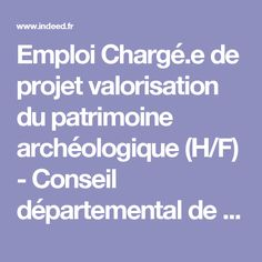 Emploi Chargé.e de projet valorisation du patrimoine archéologique (H/F) - Conseil départemental de la Seine Saint-Denis - Seine-Saint-Denis | Indeed.fr
