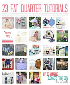 23 Fat Quarter Tutorials with 23 amazing bloggers that sew!
