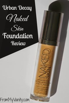 From My Vanity: Urban Decay's Naked Skin Foundation Provides Weightless & Long-Lasting Coverage (Makeup Review)