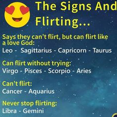 People say I'm too nice so it comes off flirty..So this is pretty accurate,I do flirt with out trying