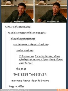 Buahahahaha! But yeah... If you had the opportunity to have Dean Winchester.... Excuse me but he goes on top.